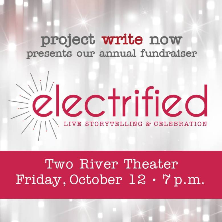 Project Write Now Electrified Live Storytelling & Celebration