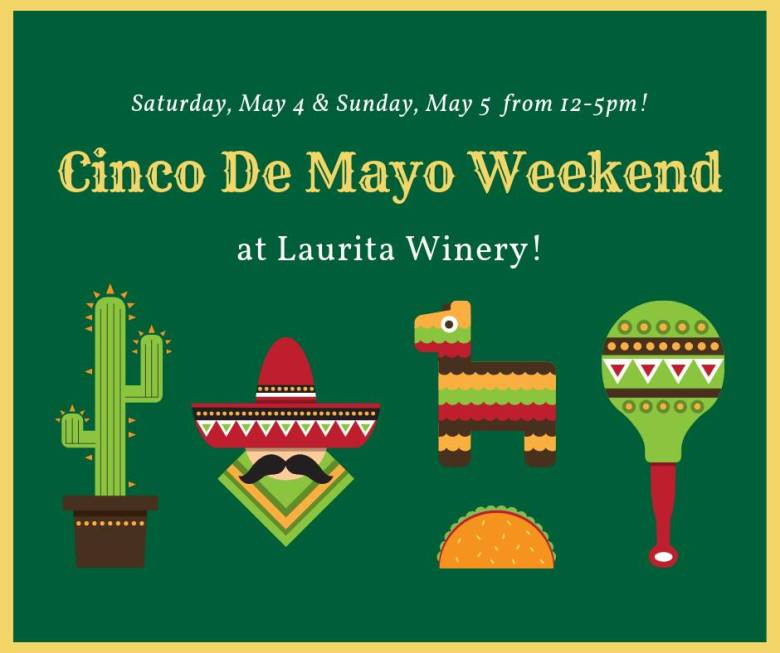 Cinco de Mayo Weekend at Laurita
