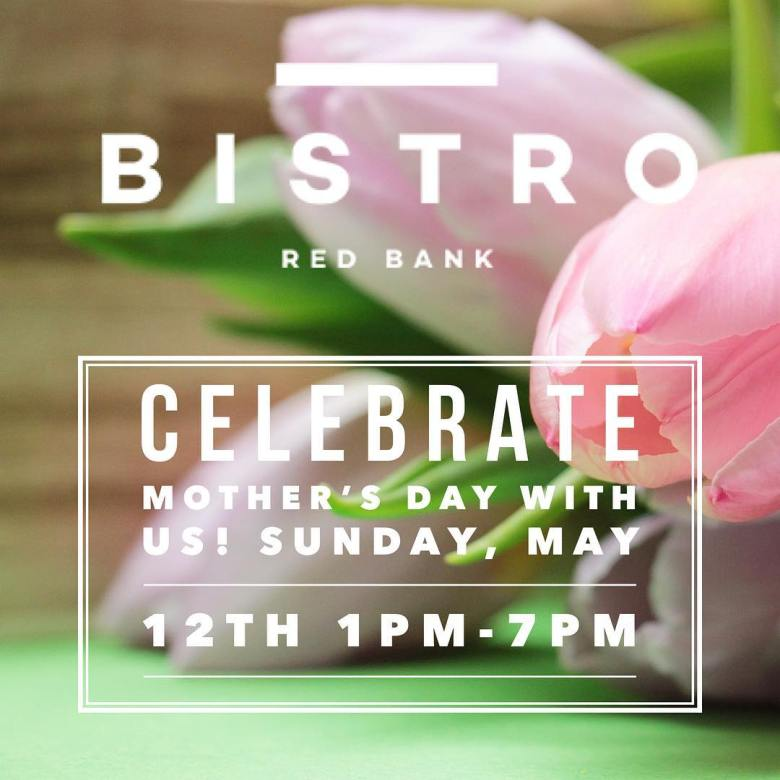 Mother's Day 2019 The Bistro at Red Bank